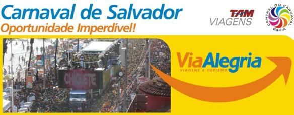 Via Alegria 2013 - Mala Carnaval Salvador 2